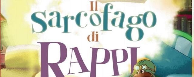 ok - IL SARCOFAGO DI RAPPI- LIBRO PER L'INFANZIA